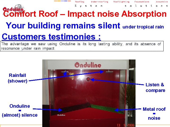 Comfort Roof – Impact noise Absorption Your building remains silent under tropical rain Customers