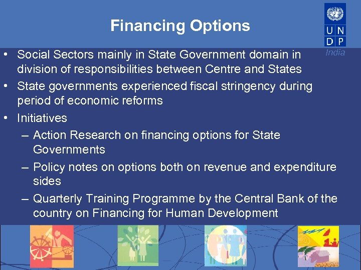 Financing Options India • Social Sectors mainly in State Government domain in division of