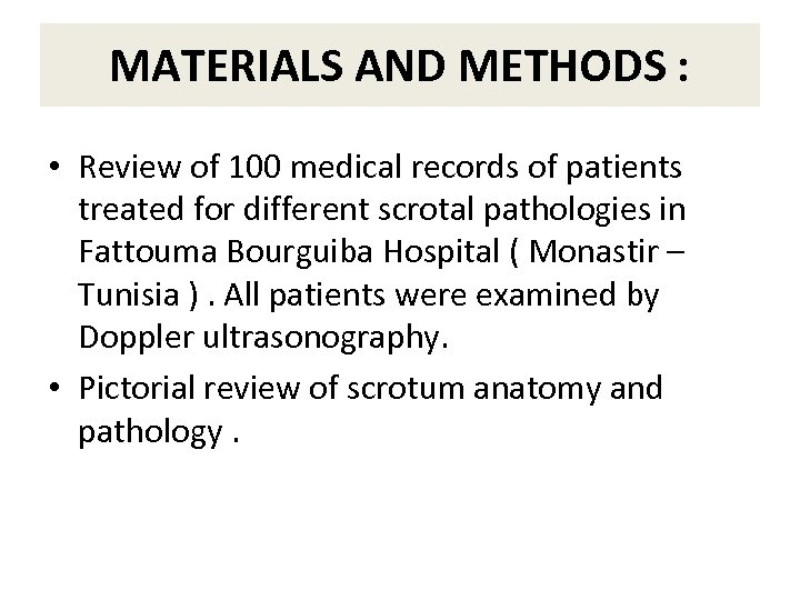 MATERIALS AND METHODS : • Review of 100 medical records of patients treated for