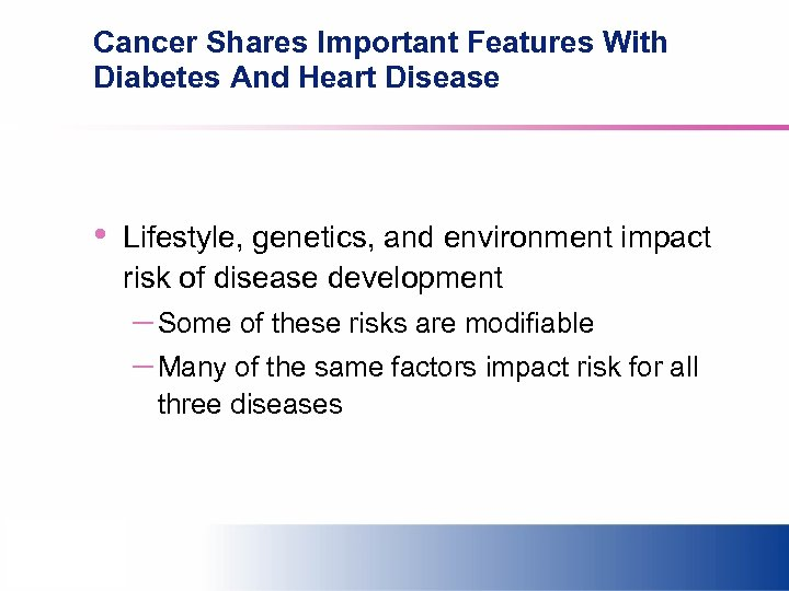 Cancer Shares Important Features With Diabetes And Heart Disease • Lifestyle, genetics, and environment