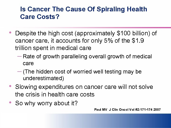 Is Cancer The Cause Of Spiraling Health Care Costs? • Despite the high cost