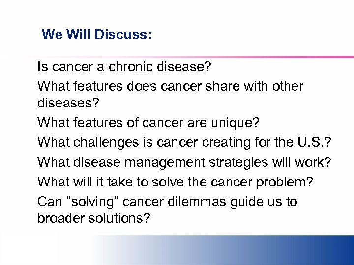 We Will Discuss: Is cancer a chronic disease? What features does cancer share with