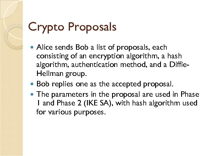 Crypto Proposals Alice sends Bob a list of proposals, each consisting of an encryption