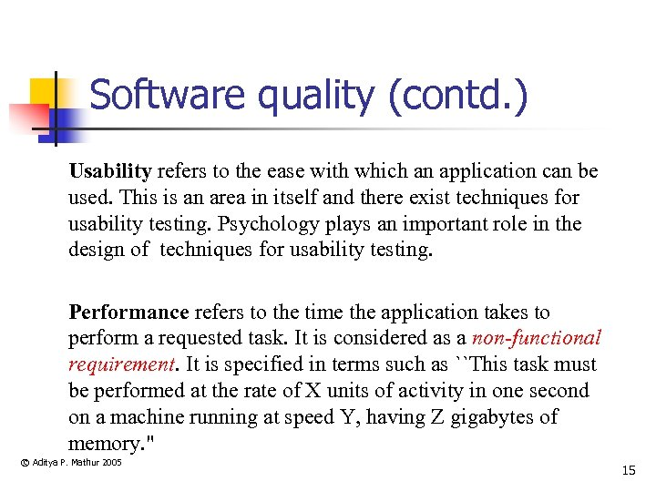 Software quality (contd. ) Usability refers to the ease with which an application can