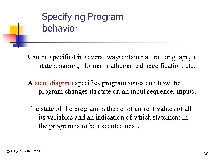Specifying Program behavior Can be specified in several ways: plain natural language, a state