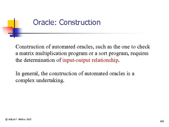 Oracle: Construction of automated oracles, such as the one to check a matrix multiplication