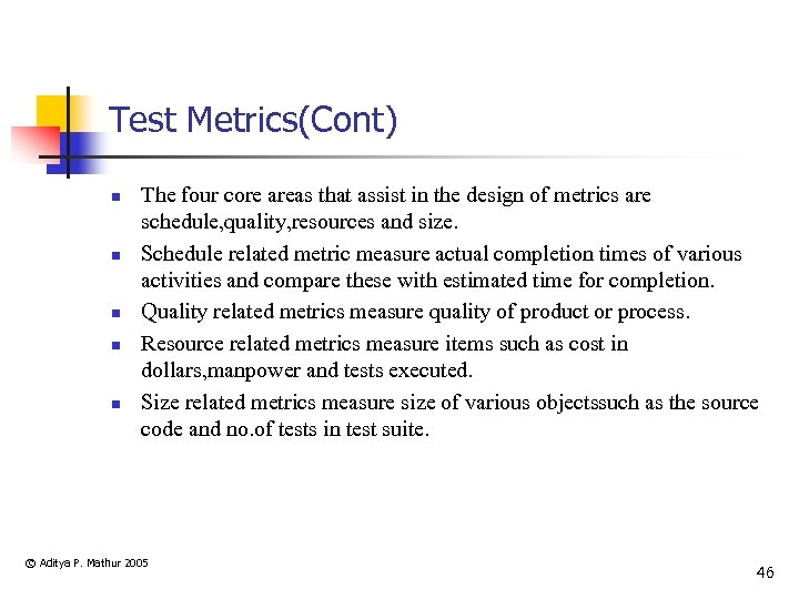Test Metrics(Cont) n n n The four core areas that assist in the design