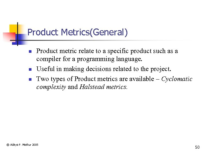Product Metrics(General) n n n Product metric relate to a specific product such as