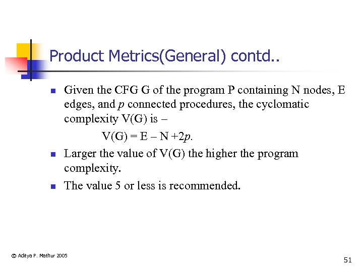 Product Metrics(General) contd. . n n n Given the CFG G of the program
