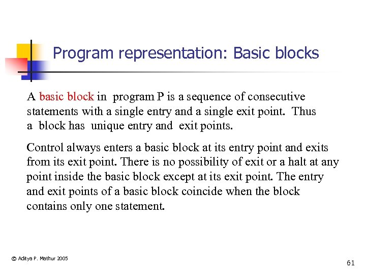 Program representation: Basic blocks A basic block in program P is a sequence of