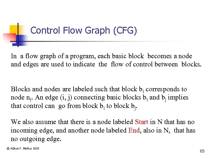 Control Flow Graph (CFG) In a flow graph of a program, each basic block