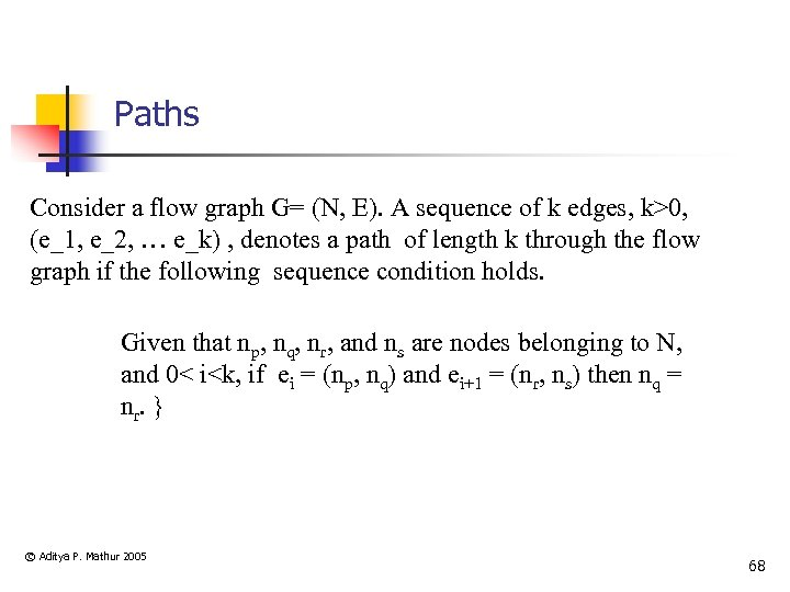 Paths Consider a flow graph G= (N, E). A sequence of k edges, k>0,