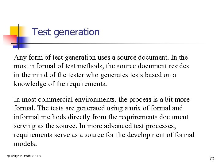Test generation Any form of test generation uses a source document. In the most
