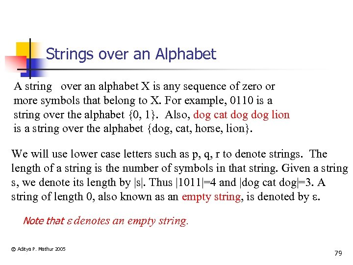 Strings over an Alphabet A string over an alphabet X is any sequence of