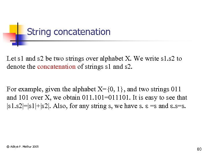 String concatenation Let s 1 and s 2 be two strings over alphabet X.