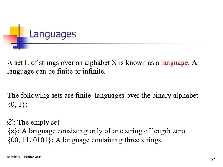 Languages A set L of strings over an alphabet X is known as a