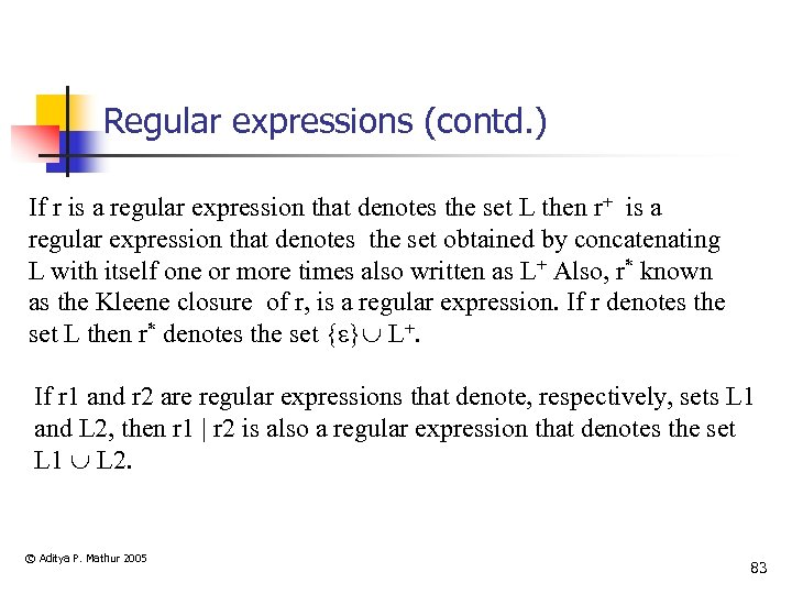 Regular expressions (contd. ) If r is a regular expression that denotes the set