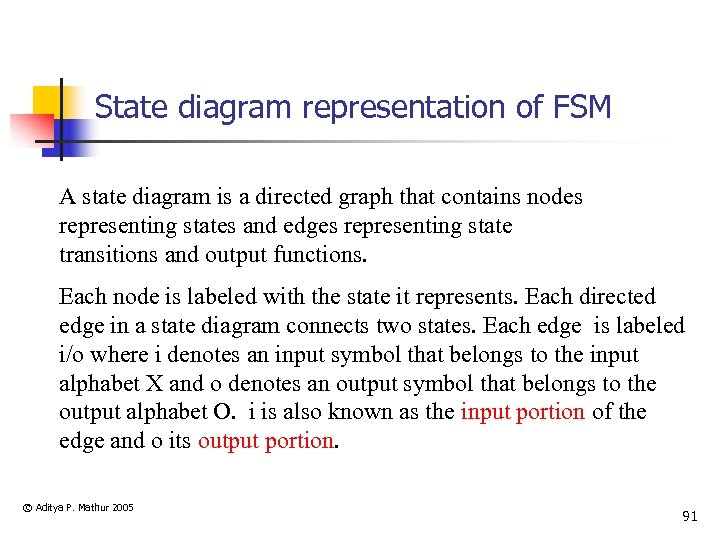 State diagram representation of FSM A state diagram is a directed graph that contains