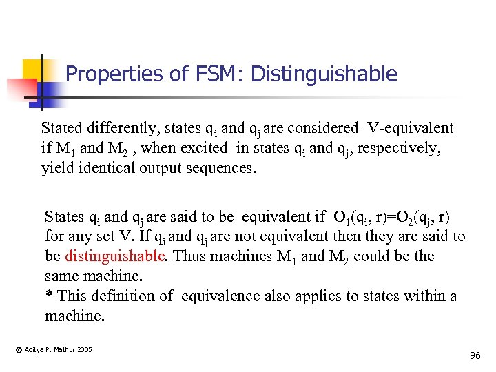 Properties of FSM: Distinguishable Stated differently, states qi and qj are considered V-equivalent if