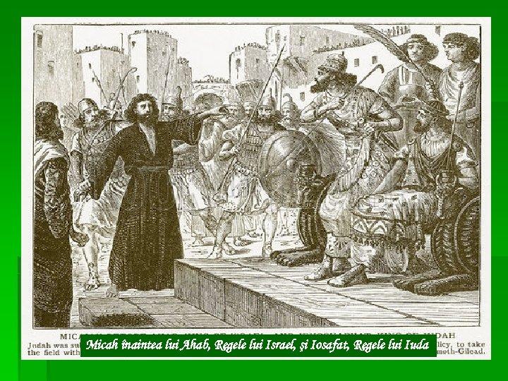 Micah înaintea lui Ahab, Regele lui Israel, şi Iosafat, Regele lui Iuda