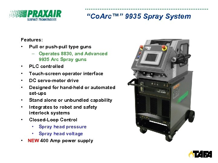 """Co. Arc™"" 9935 Spray System Features: • Pull or push-pull type guns – Operates"
