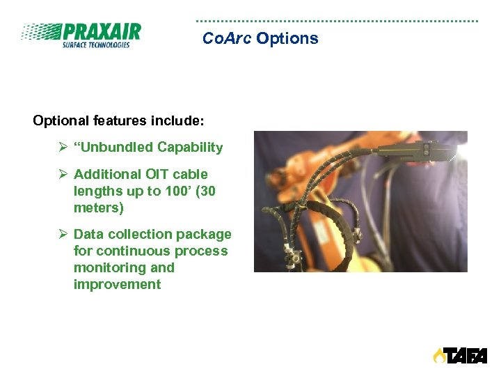 "Co. Arc Options Optional features include: Ø ""Unbundled Capability Ø Additional OIT cable lengths"
