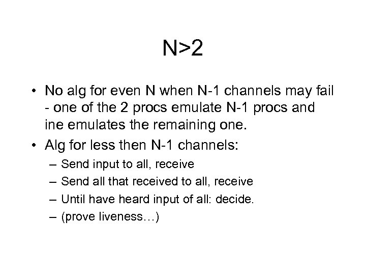 N>2 • No alg for even N when N-1 channels may fail - one