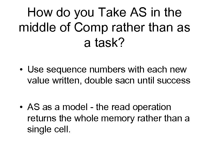 How do you Take AS in the middle of Comp rather than as a