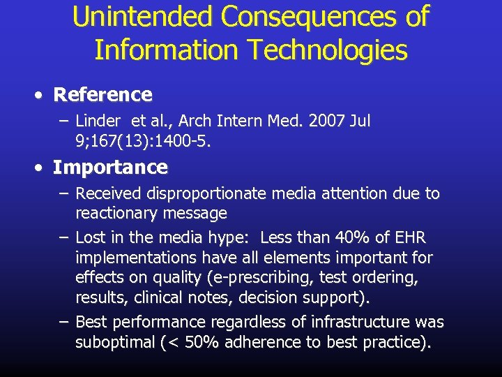 Unintended Consequences of Information Technologies • Reference – Linder et al. , Arch Intern