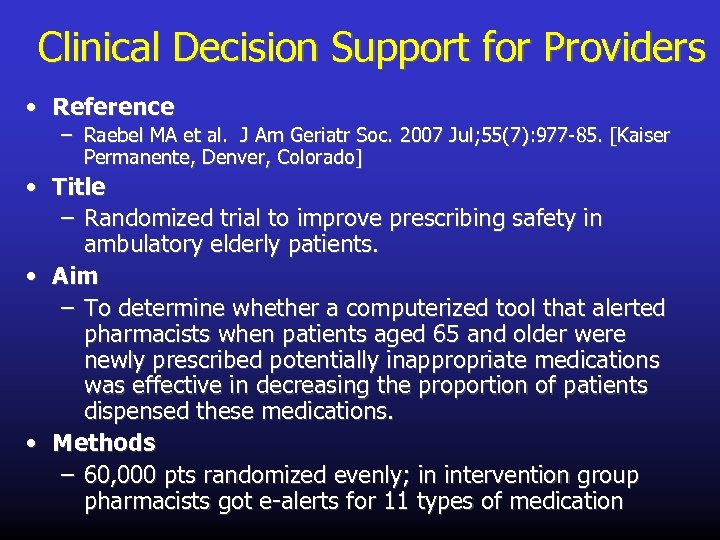 Clinical Decision Support for Providers • Reference – Raebel MA et al. J Am