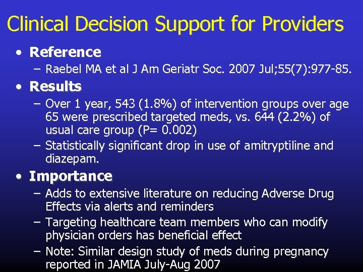 Clinical Decision Support for Providers • Reference – Raebel MA et al J Am
