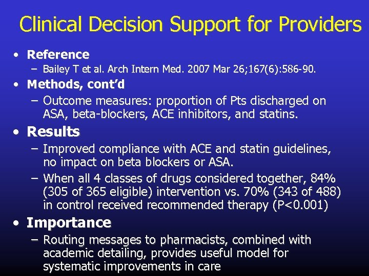 Clinical Decision Support for Providers • Reference – Bailey T et al. Arch Intern