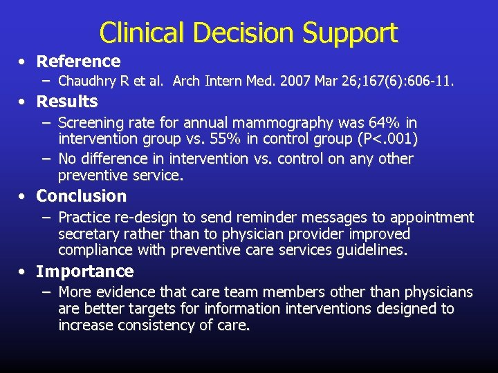 Clinical Decision Support • Reference – Chaudhry R et al. Arch Intern Med. 2007
