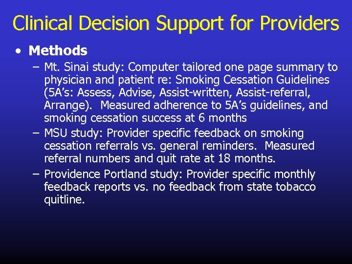 Clinical Decision Support for Providers • Methods – Mt. Sinai study: Computer tailored one