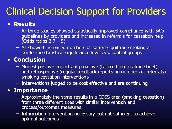 Clinical Decision Support for Providers • Results – All three studies showed statistically improved