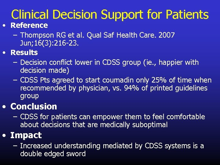 Clinical Decision Support for Patients • Reference – Thompson RG et al. Qual Saf
