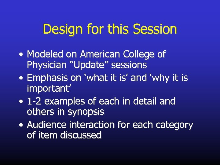 "Design for this Session • Modeled on American College of Physician ""Update"" sessions •"
