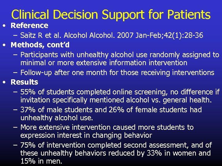 Clinical Decision Support for Patients • Reference – Saitz R et al. Alcohol. 2007