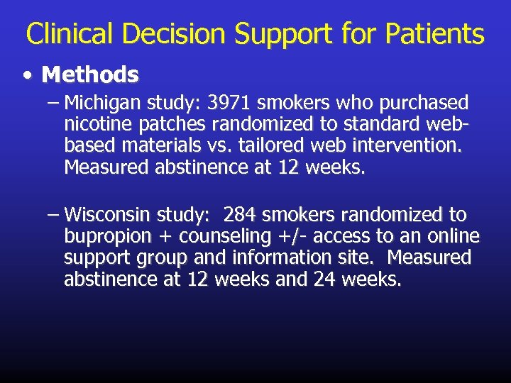 Clinical Decision Support for Patients • Methods – Michigan study: 3971 smokers who purchased