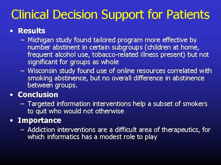 Clinical Decision Support for Patients • Results – Michigan study found tailored program more