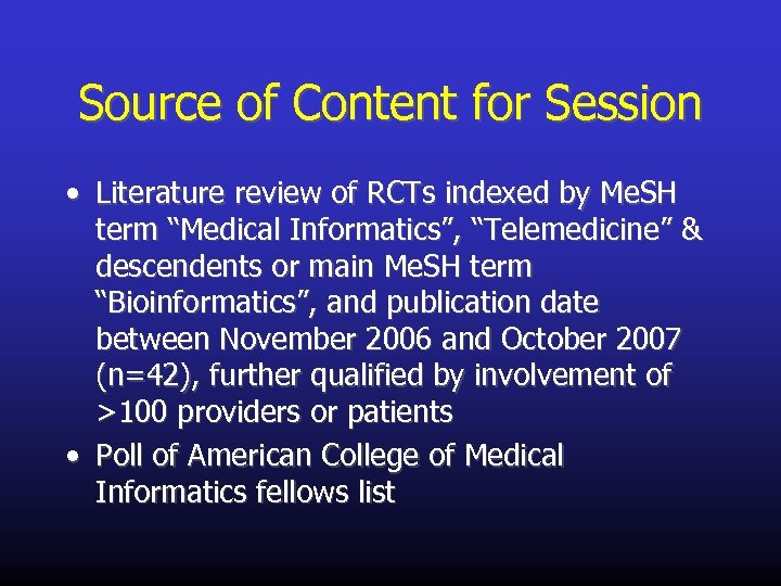 Source of Content for Session • Literature review of RCTs indexed by Me. SH