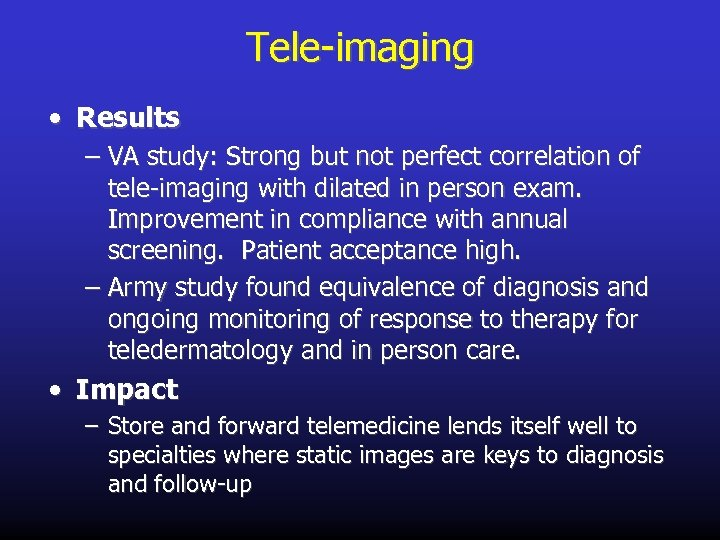 Tele-imaging • Results – VA study: Strong but not perfect correlation of tele-imaging with