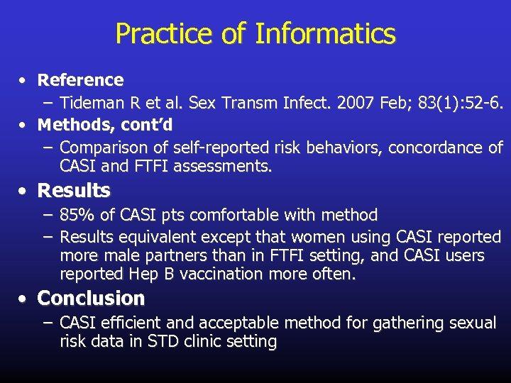 Practice of Informatics • Reference – Tideman R et al. Sex Transm Infect. 2007