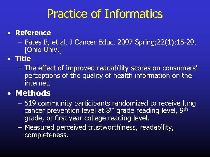 Practice of Informatics • Reference – Bates B, et al. J Cancer Educ. 2007
