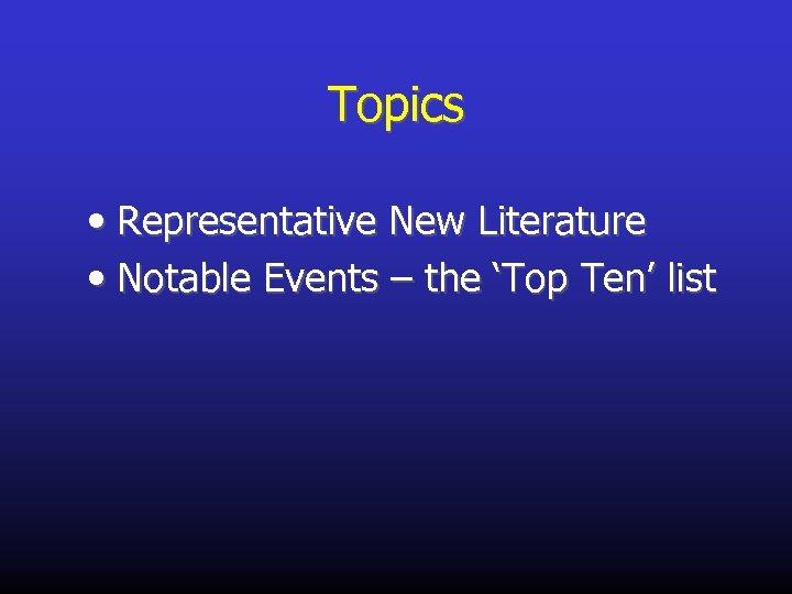 Topics • Representative New Literature • Notable Events – the 'Top Ten' list