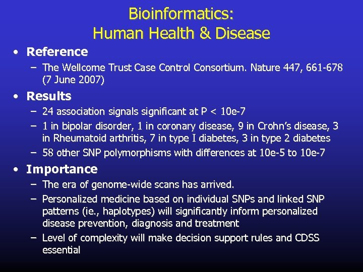 Bioinformatics: Human Health & Disease • Reference – The Wellcome Trust Case Control Consortium.