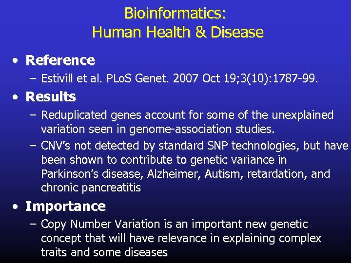 Bioinformatics: Human Health & Disease • Reference – Estivill et al. PLo. S Genet.
