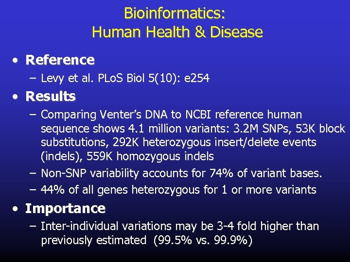 Bioinformatics: Human Health & Disease • Reference – Levy et al. PLo. S Biol