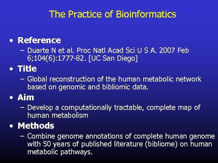 The Practice of Bioinformatics • Reference – Duarte N et al. Proc Natl Acad