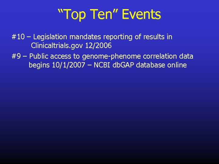 """Top Ten"" Events #10 – Legislation mandates reporting of results in Clinicaltrials. gov 12/2006"